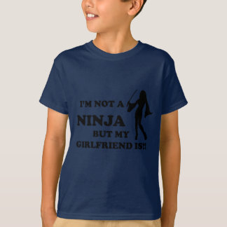 I'm Not a Ninja But My Girlfriend Is T-shirts