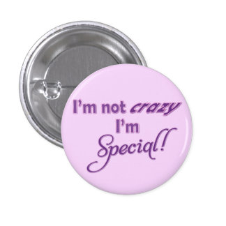 I'm not crazy, I'm special button