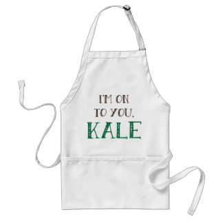 I'm On To You, Kale Apron