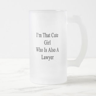 I'm That Cute Girl Who Is Also A Lawyer Frosted Glass Mug