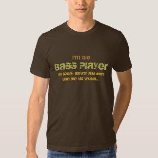I'm the Bass Player, T Shirt