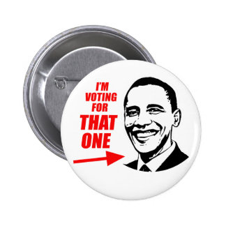 """I'm voting for """"That One"""" 6 Cm Round Badge"""