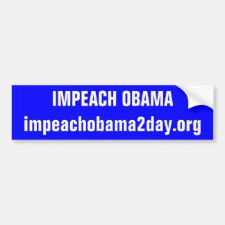IMPEACH OBAMAimpeachobama2day.org Bumper Sticker
