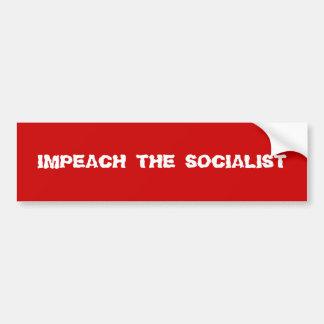 IMPEACH THE SOCIALIST BUMPER STICKER