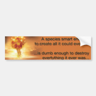 In the wrong hands, science creates obliteration bumper sticker