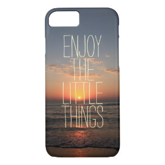 Inspirational Enjoy the Little Things Quote iPhone 7 Case