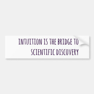 Intuition is the Bridge Bumper Sticker