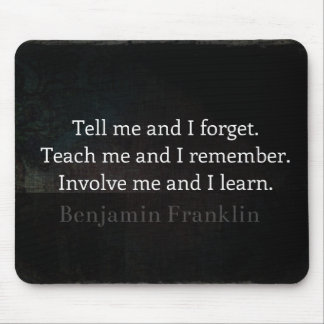Involve Me Teach me Inspirational Quote Mouse Pad