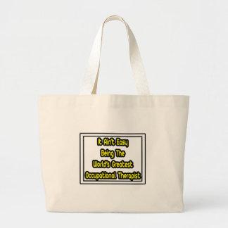 It Aint' Easy...Greatest Occupational Therapist Jumbo Tote Bag