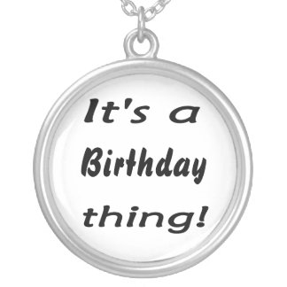 It's a birthday thing! round pendant necklace