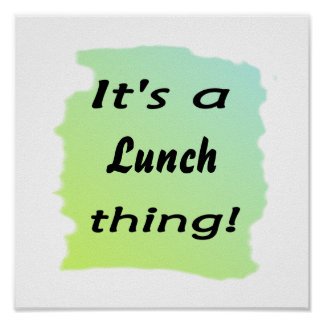 It's a lunch thing! poster