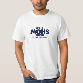 It's a Mohs Thing Surname T-Shirt