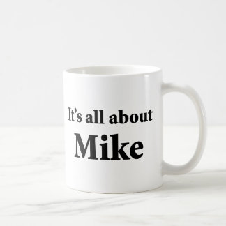 It's All About Mike Basic White Mug