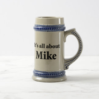It's All About Mike Beer Steins