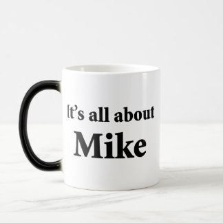 It's All About Mike Morphing Mug