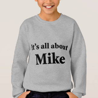 It's All About Mike Tshirts