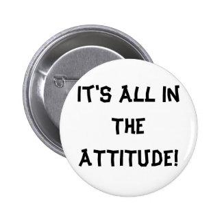 It's All In The ATTITUDE! Button