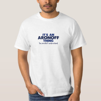 It's an Aronoff Thing Surname T-Shirt