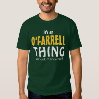 It's an O'Farrell thing you wouldn't understand T Shirt