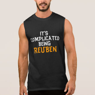 It's complicated being Reuben Sleeveless Tees