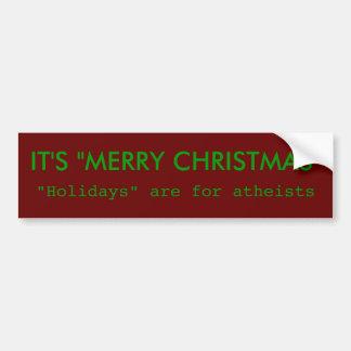 "IT'S ""MERRY CHRISTMAS"" - bumper - color Bumper Sticker"
