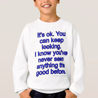 It's ok. You can keep looking. I know you've... T-shirts