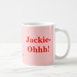 Jackie-Ohhh! Basic White Mug
