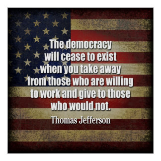 Jefferson Quote: The democracy will cease... Poster