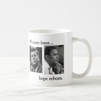 JFK OBAMA 45 years later... hope reborn.BOTH SIDES Basic White Mug