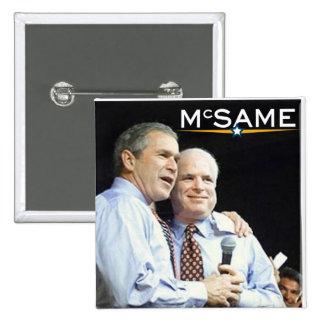 John McCain = George W. Bush 15 Cm Square Badge