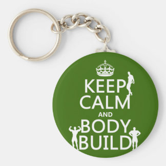 Keep Calm and Body Build (customize background) Basic Round Button Key Ring