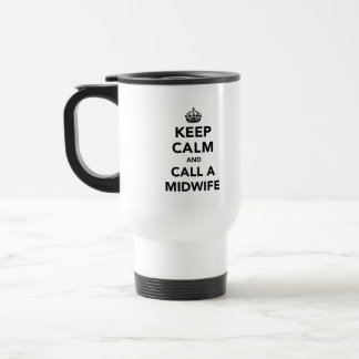 Keep Calm and Call A Midwife Stainless Steel Travel Mug