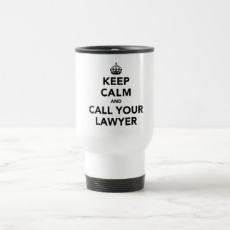 Keep Calm And Call Your Lawyer Stainless Steel Travel Mug