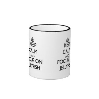 Keep Calm and focus on Jellyfish Ringer Mug