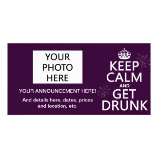 Keep Calm and Get Drunk (changable colors) Customized Photo Card