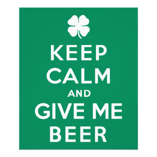 Keep Calm and Give Me Beer Art Photo