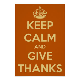 Keep Calm and Give Thanks Poster