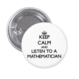 Keep Calm and Listen to a Maamatician 3 Cm Round Badge