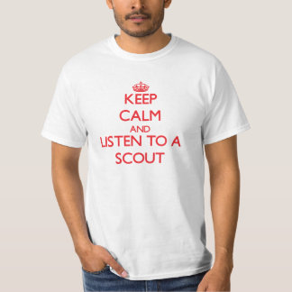 Keep Calm and Listen to a Scout Tshirt