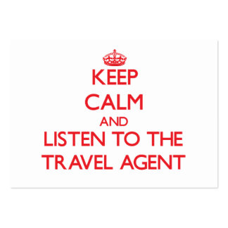 Keep Calm and Listen to the Travel Agent Pack Of Chubby Business Cards