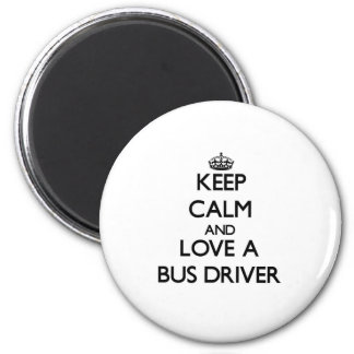 Keep Calm and Love a Bus Driver 6 Cm Round Magnet