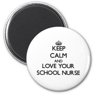 Keep Calm and Love your School Nurse 6 Cm Round Magnet