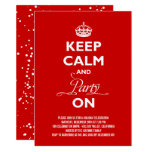 Keep Calm And Party On Christmas Holiday Invite