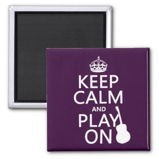 Keep Calm and Play On (guitar)(all colors) Square Magnet