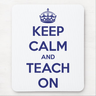 Keep Calm and Teach On Blue/White Mouse Pad