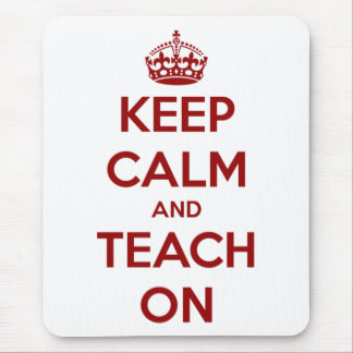 Keep Calm and Teach On Red/White Mouse Pad