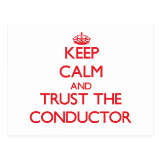 Keep Calm and Trust the Conductor Postcard