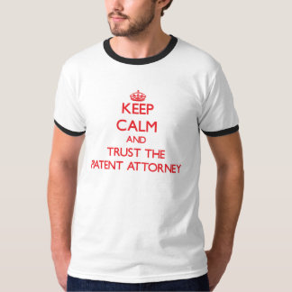 Keep Calm and Trust the Patent Attorney Tees