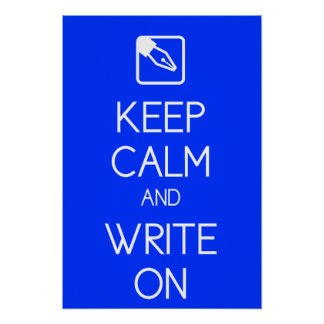 Keep Calm and Write On Print
