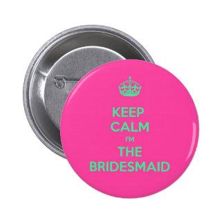 Keep Calm I'm The Bridesmaid 6 Cm Round Badge